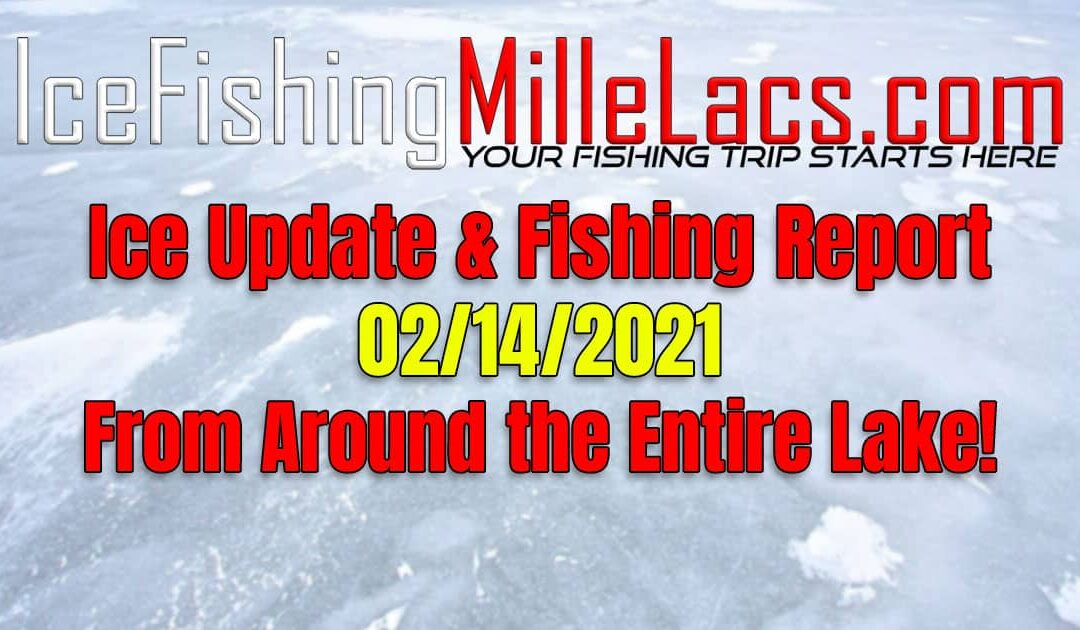 Mille Lacs Lake Fishing Reports Ice Update 02-14-2021